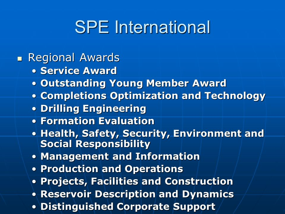 SPE International Regional Awards Regional Awards Service AwardService Award Outstanding Young Member AwardOutstanding Young Member Award Completions