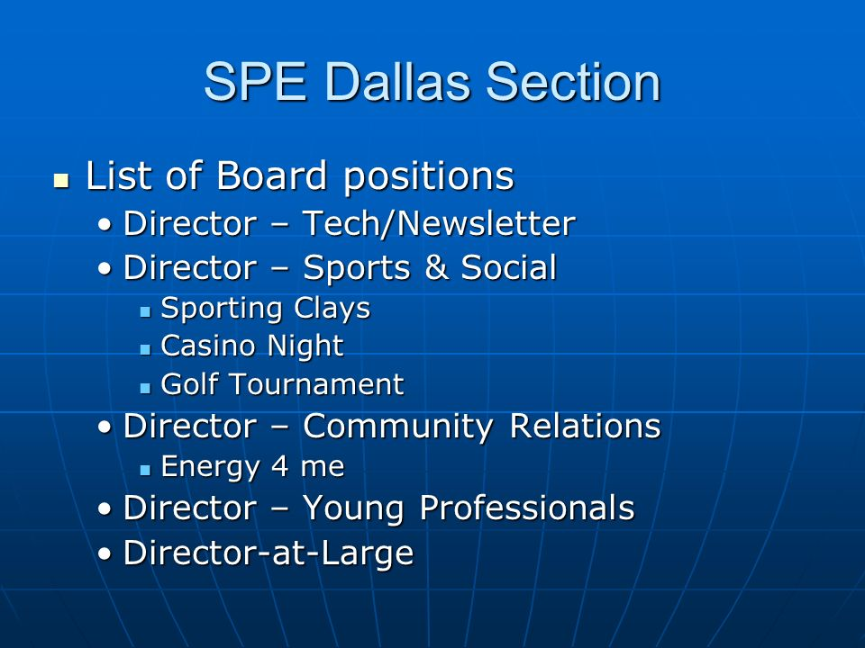 SPE Dallas Section List of Board positions List of Board positions Director – Tech/NewsletterDirector – Tech/Newsletter Director – Sports & SocialDire