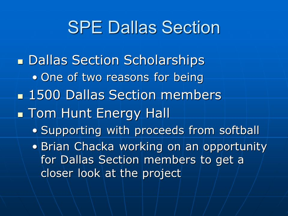 SPE Dallas Section Dallas Section Scholarships Dallas Section Scholarships One of two reasons for beingOne of two reasons for being 1500 Dallas Sectio