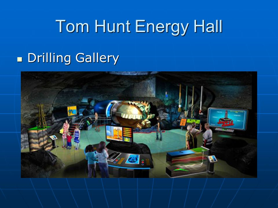 Tom Hunt Energy Hall Drilling Gallery Drilling Gallery