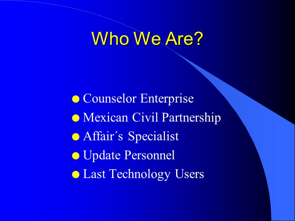 Content l Who we are? l Counselor affairs l Partnership members l Contact information