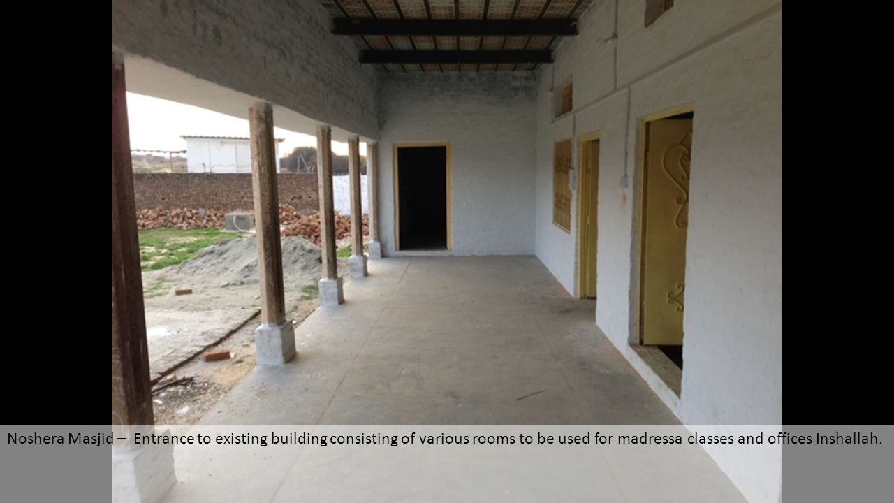 Noshera Masjid – Entrance to existing building consisting of various rooms to be used for madressa classes and offices Inshallah.