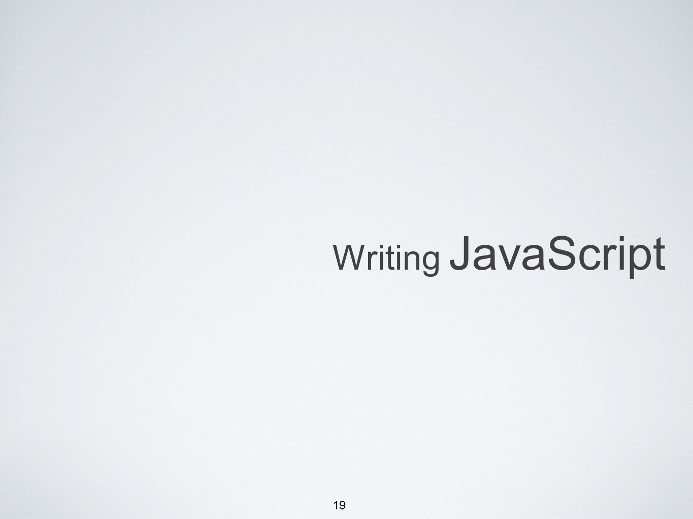 19 Writing JavaScript