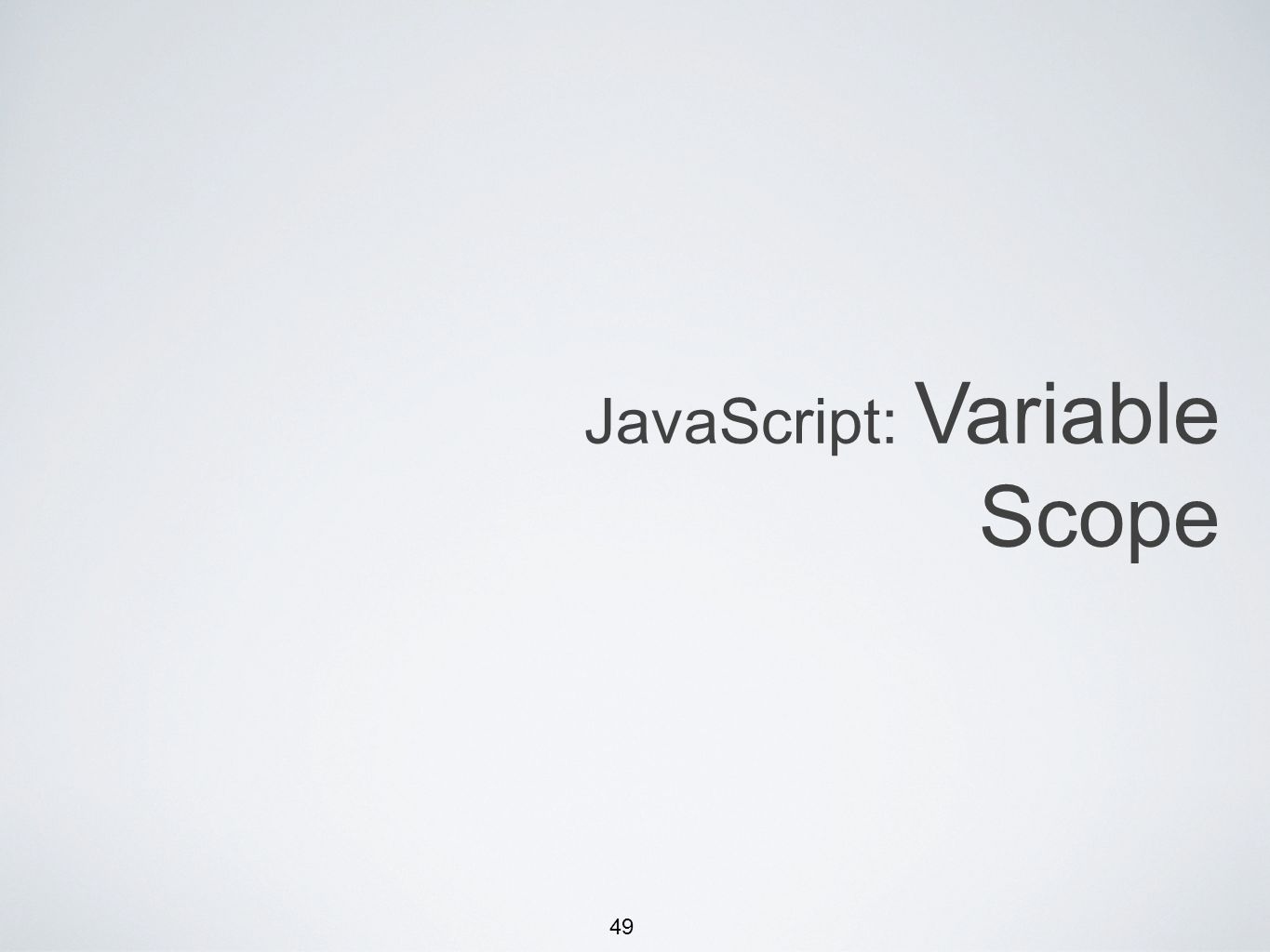 49 JavaScript: Variable Scope
