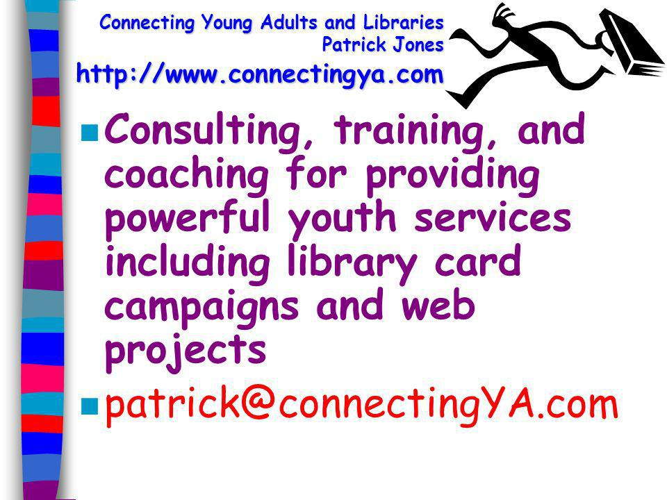 For more information: n Patrick Jones (ya_core@yahoo.com) n A Core Collection for Young Adults (Neal- Schuman, 2003) features annotation of over 150 graphic formats.