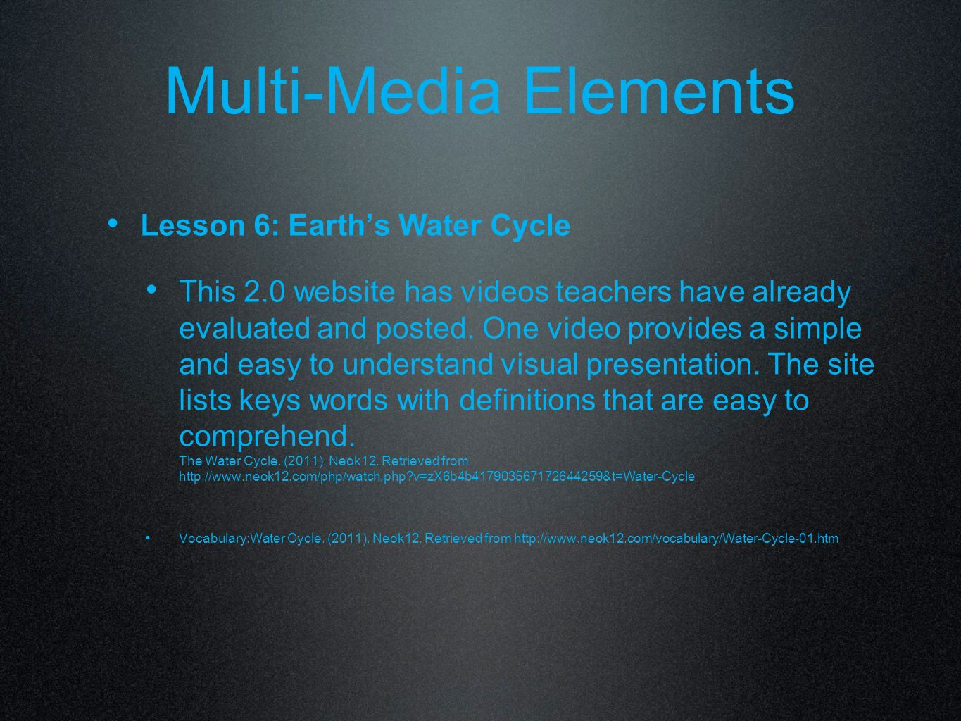 Multi- Media Elements Lesson 4: How the moon was created This video provides a guide for students through the process of organizing and presenting their research.