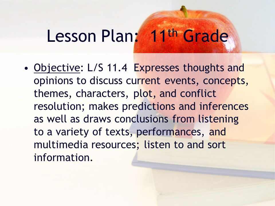 Example: Lesson Plan Grade 11 th Topic: Using Modern Song Lyrics to Teach Poetry Analysis and Figures of Speech Standard: Listening/ Speaking The student uses the English language to interpret oral input, construct meaning, interact with confidence both verbally and nonverbally, and to express ideas effectively in a variety of personal, social, and academic contexts.