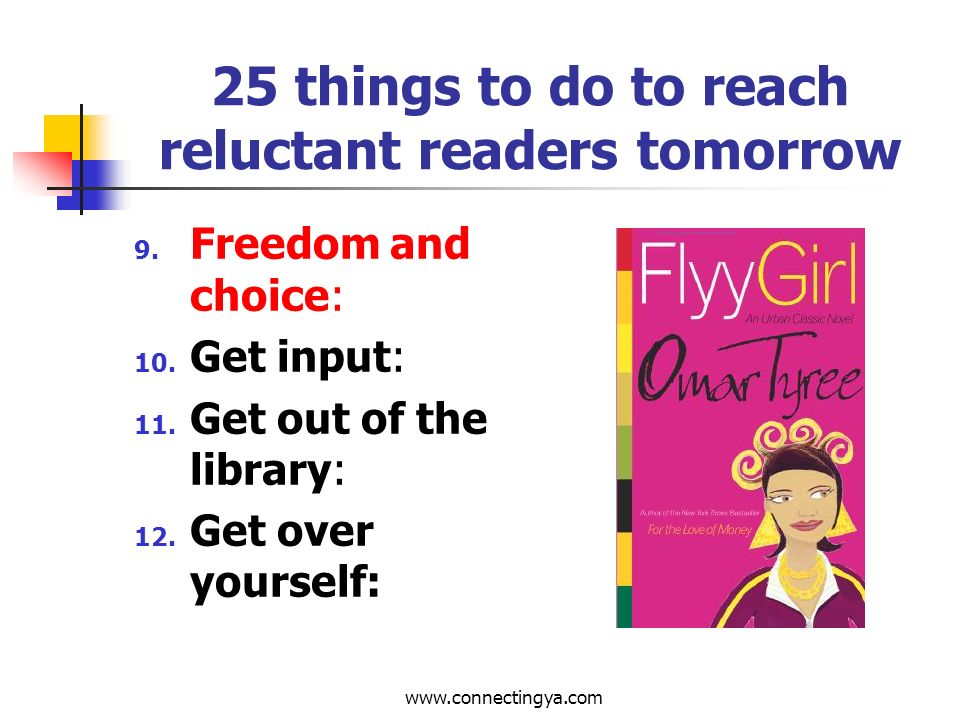 www.connectingya.com 25 things to do to reach reluctant readers tomorrow 5.