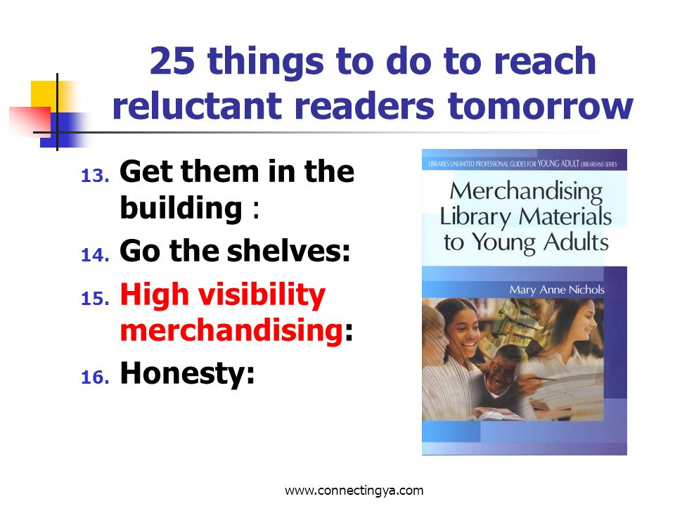 www.connectingya.com 25 things to do to reach reluctant readers tomorrow 9.