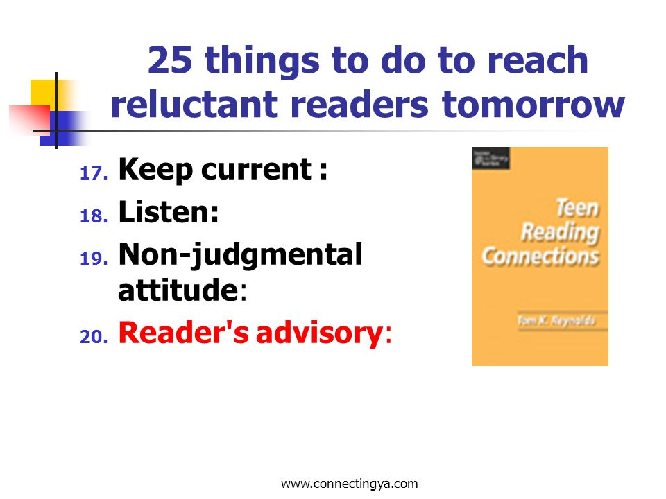 www.connectingya.com 25 things to do to reach reluctant readers tomorrow 13.