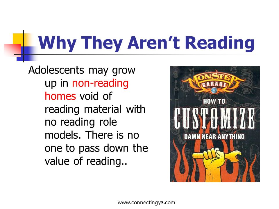 www.connectingya.com Why They Arent Reading Persistent stress from home and school to read constantly is counter-productive for some adolescents.