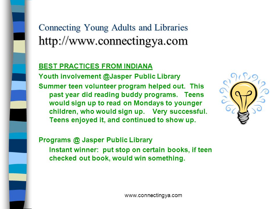 www.connectingya.com Connecting Young Adults and Libraries http://www.connectingya.com BEST PRACTICES FROM INDIANA Programs @ Clinton Public Library M