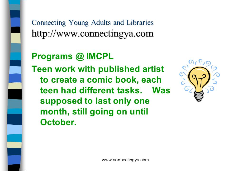 www.connectingya.com Connecting Young Adults and Libraries http://www.connectingya.com BEST PRACTICES FROM INDIANA Programs @ Johnson County Acting wo