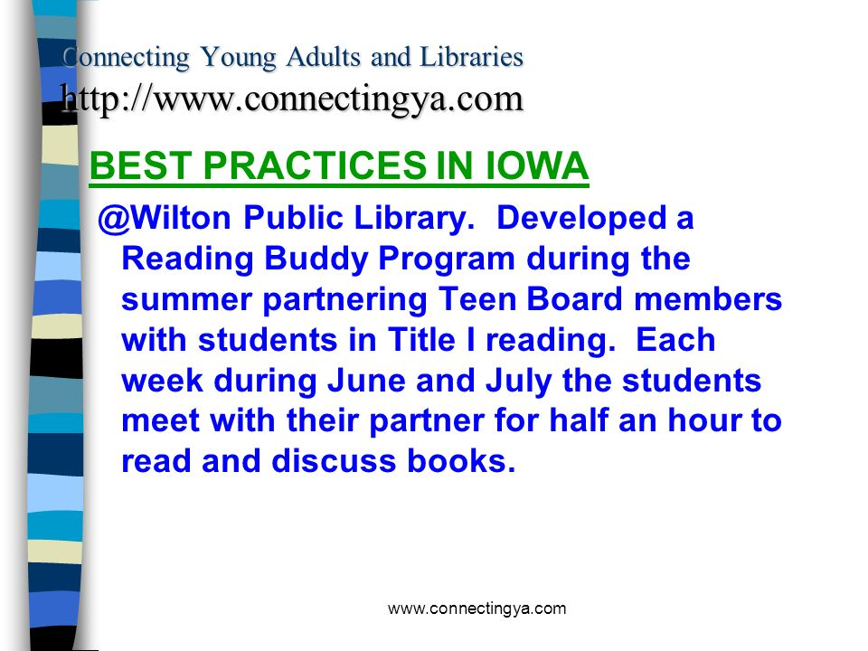 www.connectingya.com Connecting Young Adults and Libraries http://www.connectingya.com BEST PRACTICES IN IOWA Promotion@Monticello Elementary School.