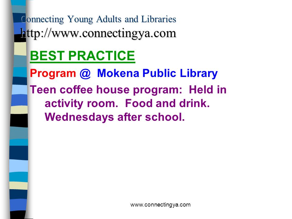 www.connectingya.com Connecting Young Adults and Libraries http://www.connectingya.com BEST PRACTICES FROM INDIANA Programs @ Monroe County Garage Ban