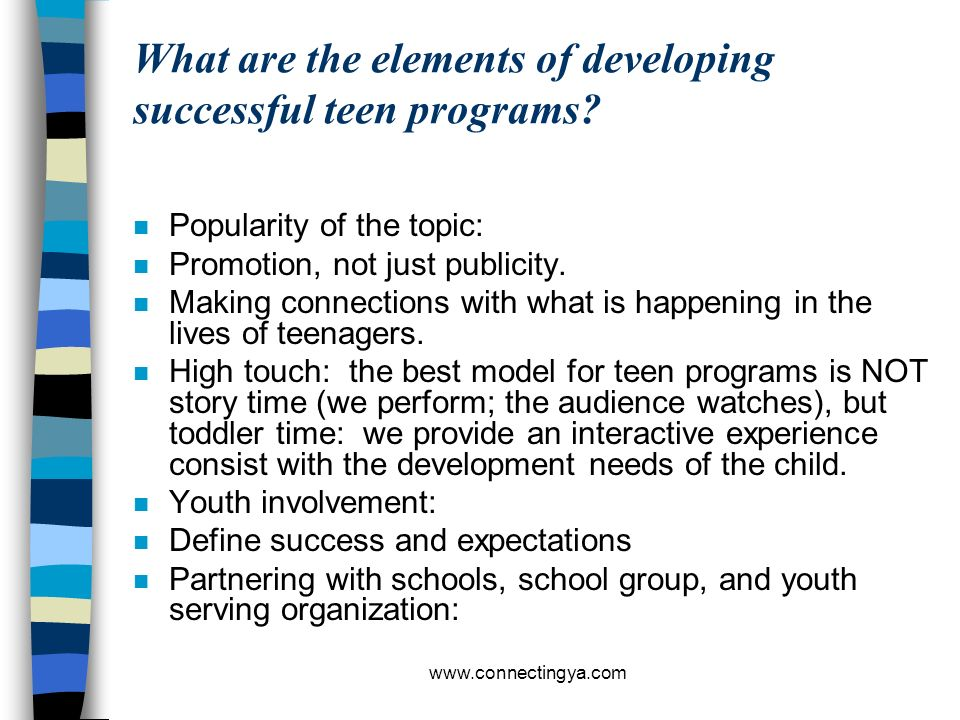 www.connectingya.com n Exercise #3 n What are your successful teen and tween programs?