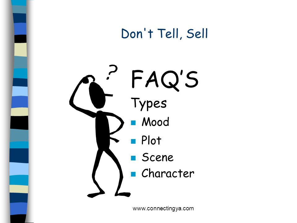 www.connectingya.com Don't Tell, Sell FAQS 4. What are the rules? n Dos n Donts n Types