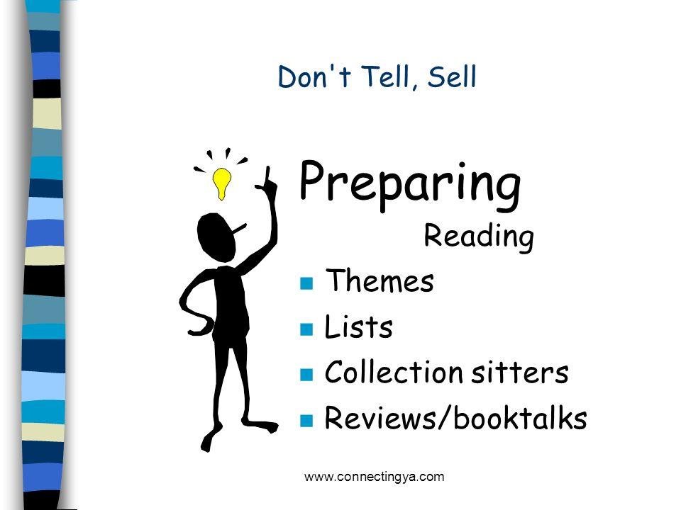 www.connectingya.com Don't Tell, Sell Preparing n Reading n Writing n Performing