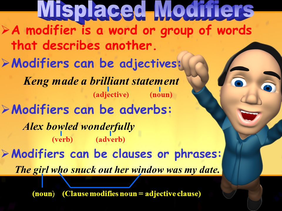 Learning about Dangling Modifiers Things That Make Ya Go, Hmmm!