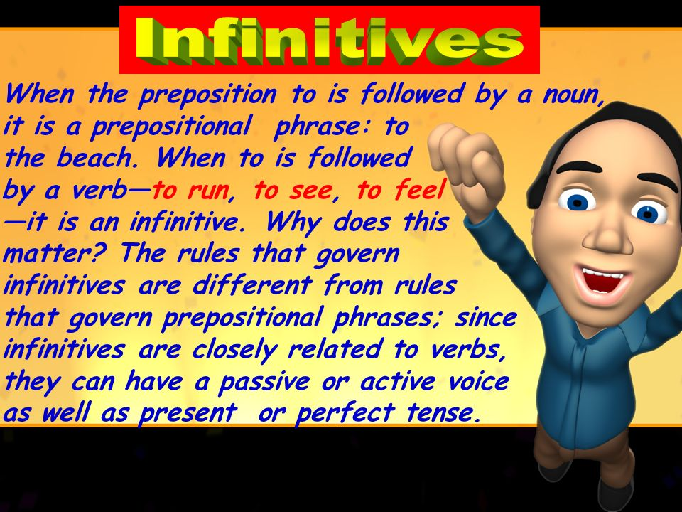 Learning about Verbals (Infinitives) Things That Make Ya Go, Hmmm!