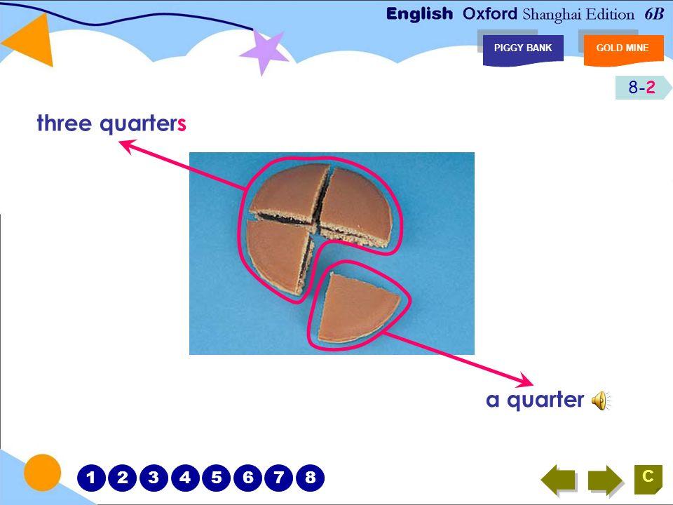 8-2 PIGGY BANKGOLD MINE C a quarter three quarters 12345678