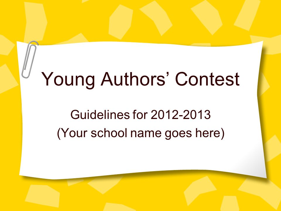 Young Authors Contest Guidelines for 2012-2013 (Your school name goes here)