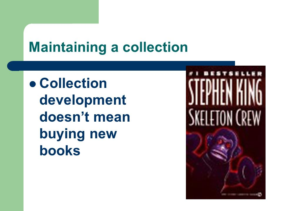 Maintaining a collection Reading is more than fiction; more than books;