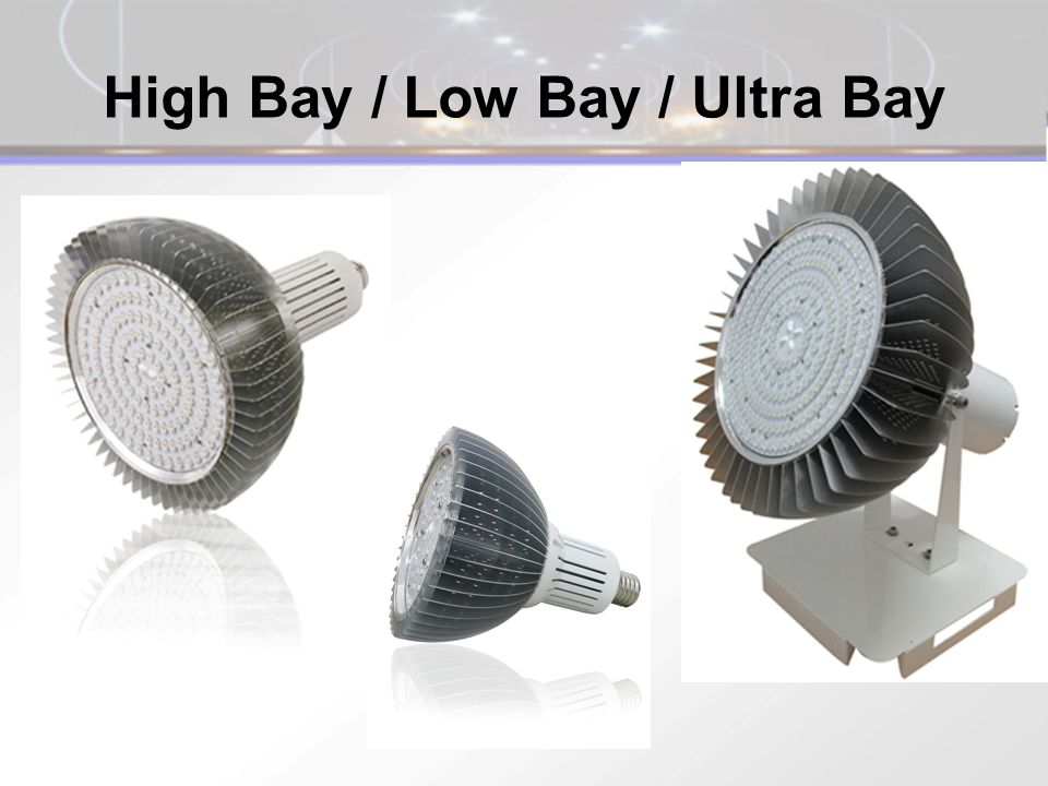 High Bay / Low Bay / Ultra Bay