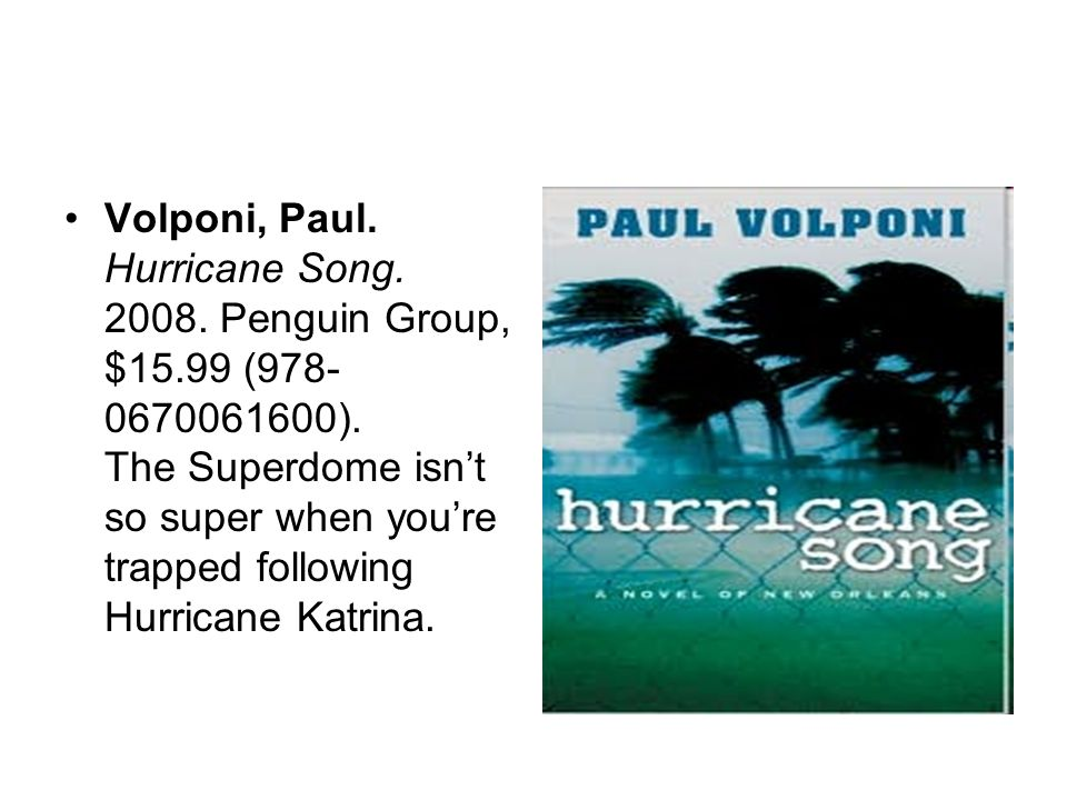 Volponi, Paul. Hurricane Song Penguin Group, $15.99 ( ).