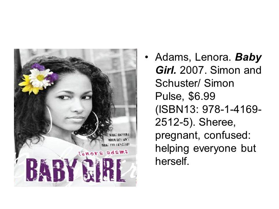 Adams, Lenora. Baby Girl. 2007.