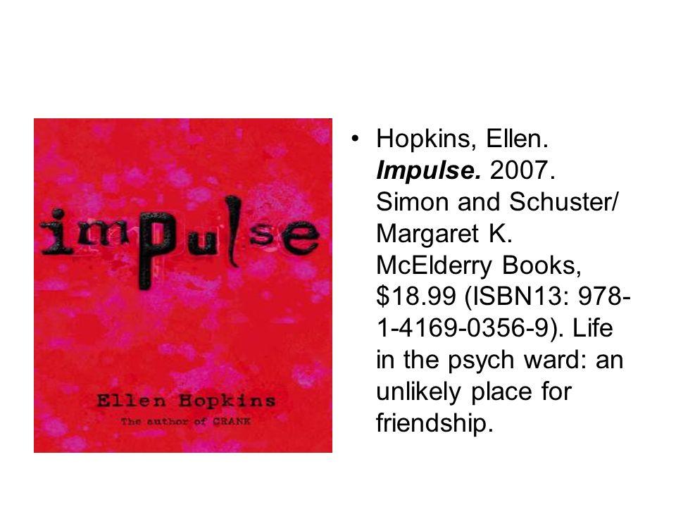 Hopkins, Ellen. Impulse. 2007. Simon and Schuster/ Margaret K.