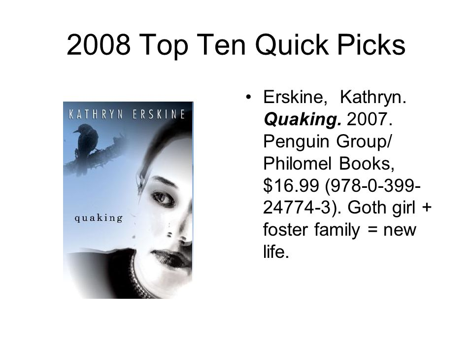 2008 Top Ten Quick Picks Erskine, Kathryn. Quaking.