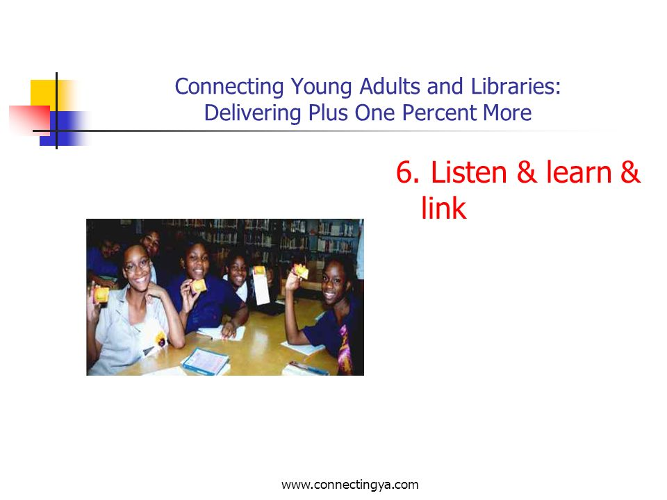 Connecting Young Adults and Libraries: Delivering Plus One Percent More 5.
