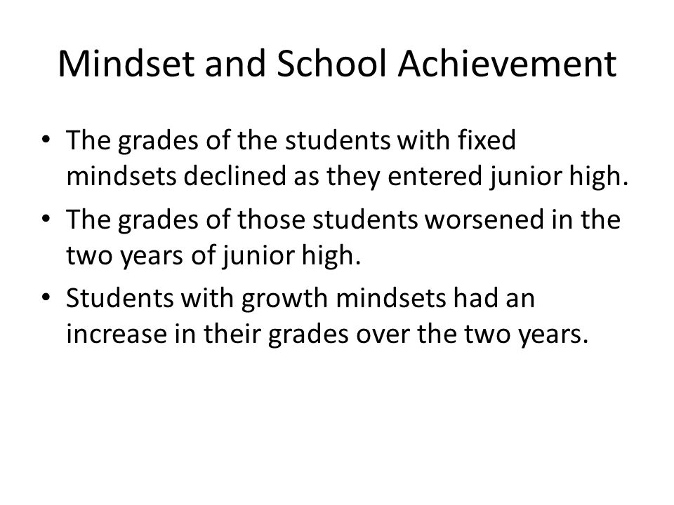 Fixed Mindset Explained the reasons for their poor grades as if they were based on ability.