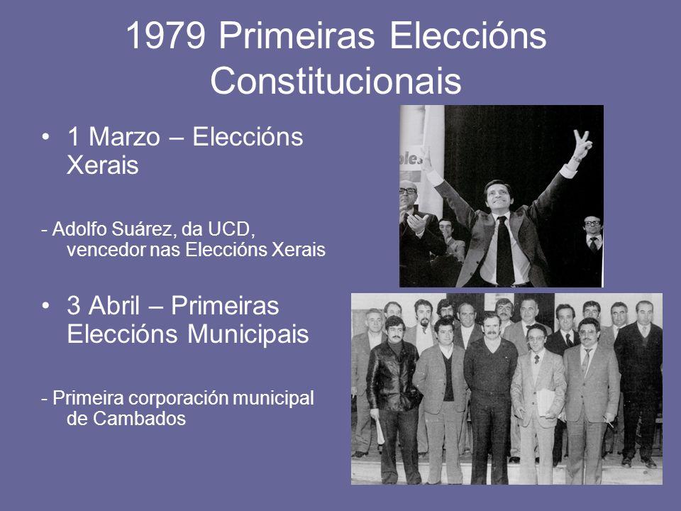 1979 Primeiras Eleccións Constitucionais 1 Marzo – Eleccións Xerais - Adolfo Suárez, da UCD, vencedor nas Eleccións Xerais 3 Abril – Primeiras Elecció