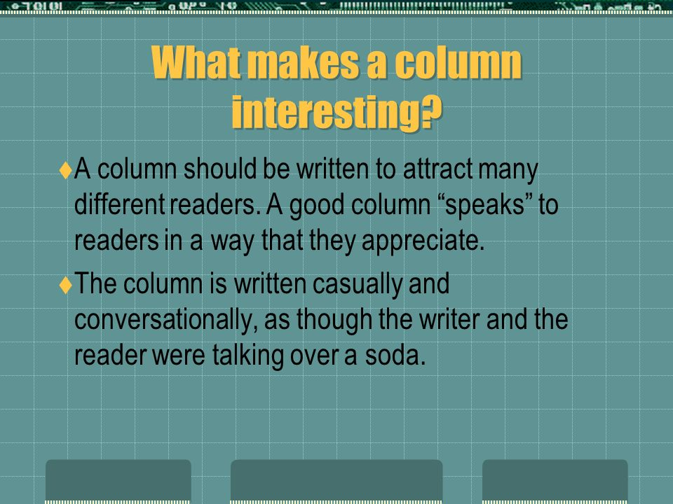 What NOT to do in a column Dont use big words and long sentences.