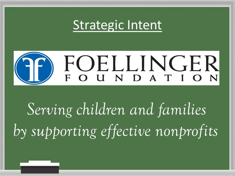 Strategic Intent Serving children and families by supporting effective nonprofits