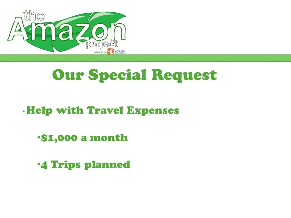 Our Special Request Help with Travel Expenses $1,000 a month 4 Trips planned