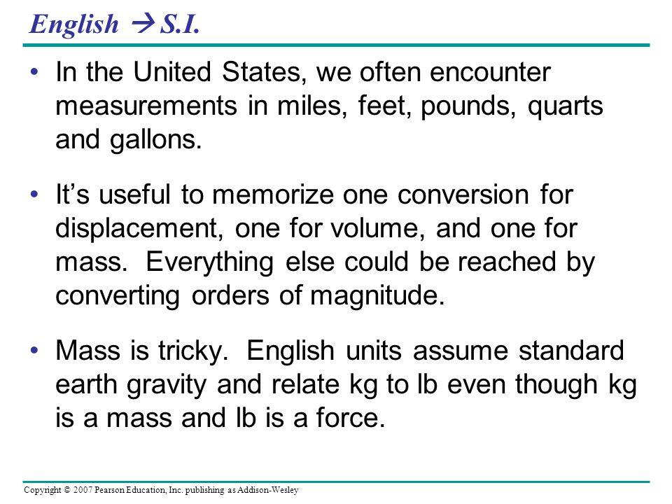 Copyright © 2007 Pearson Education, Inc. publishing as Addison-Wesley English S.I.