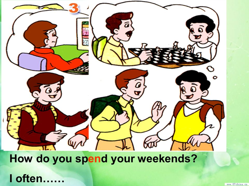 How do you spend your weekends? I often……