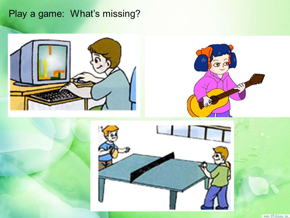 Play a game: Whats missing?