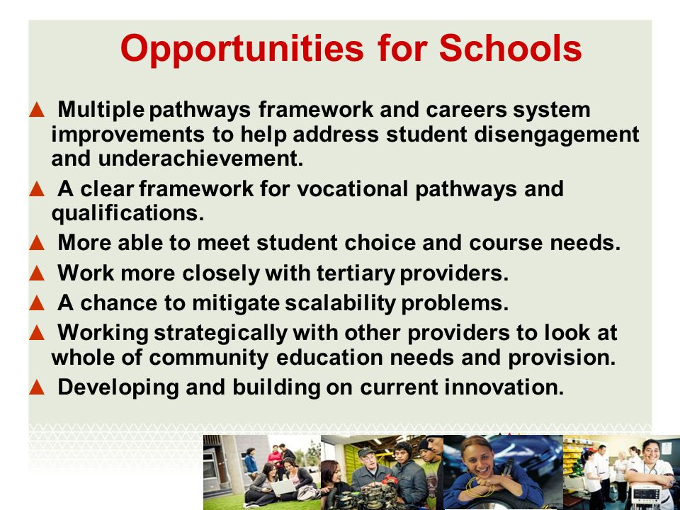 Opportunities for Schools Multiple pathways framework and careers system improvements to help address student disengagement and underachievement.