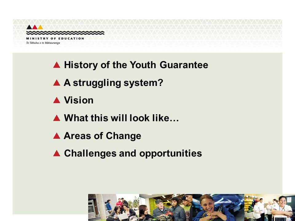 YG: History In their election manifesto, National proposed a Youth Guarantee in which young people would have a universal entitlement to free education towards school level qualifications in both schools and tertiary organisations.