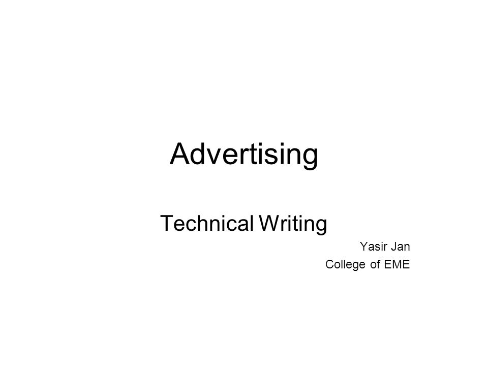 Advertising Technical Writing Yasir Jan College of EME