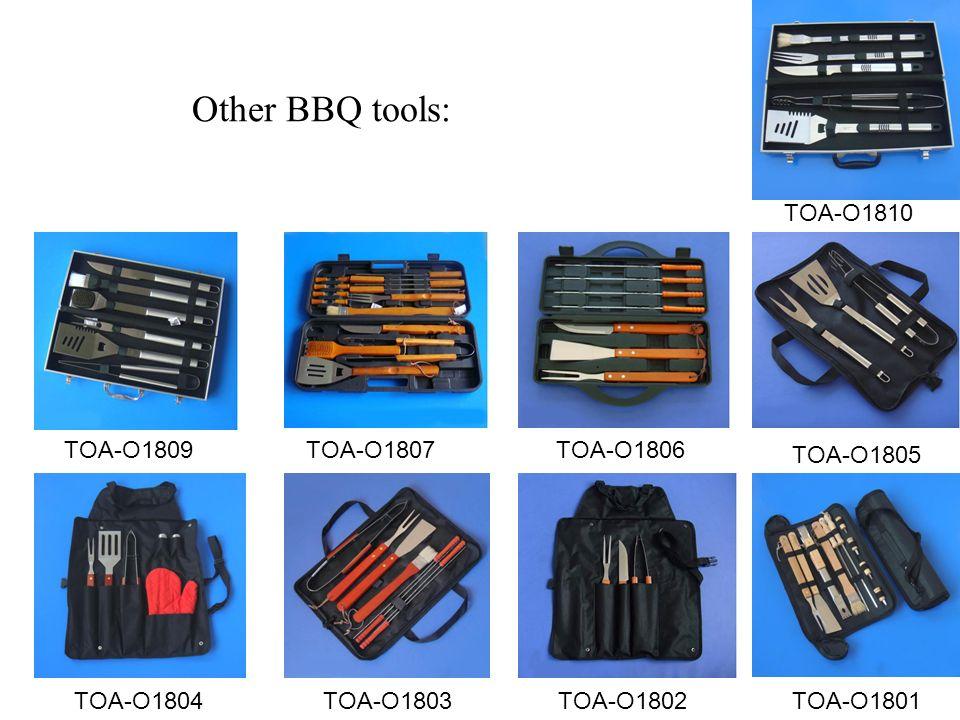 Other BBQ tools: TOA-O1801TOA-O1802TOA-O1803TOA-O1804 TOA-O1810 TOA-O1805 TOA-O1806TOA-O1807TOA-O1809