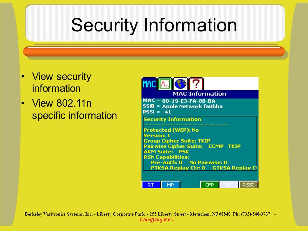 Security Information View security information View 802.11n specific information Berkeley Varitronics Systems, Inc. - Liberty Corporate Park - 255 Lib