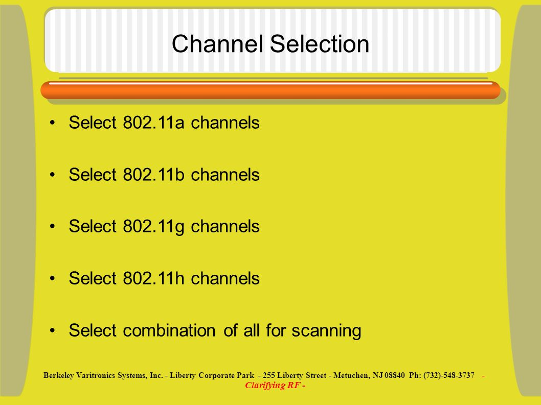 Channel Selection Select 802.11a channels Select 802.11b channels Select 802.11g channels Select 802.11h channels Select combination of all for scanni