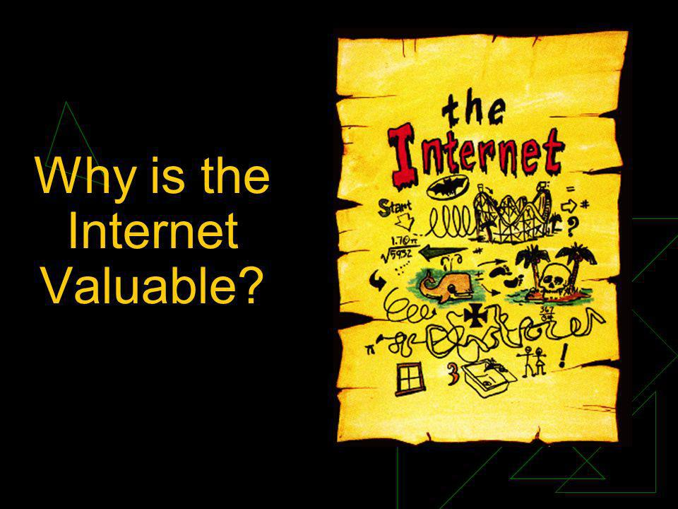 Why is the Internet Valuable?