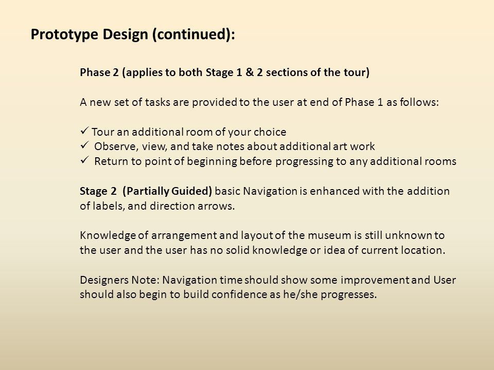Phase 2 (applies to both Stage 1 & 2 sections of the tour) A new set of tasks are provided to the user at end of Phase 1 as follows: Tour an additiona