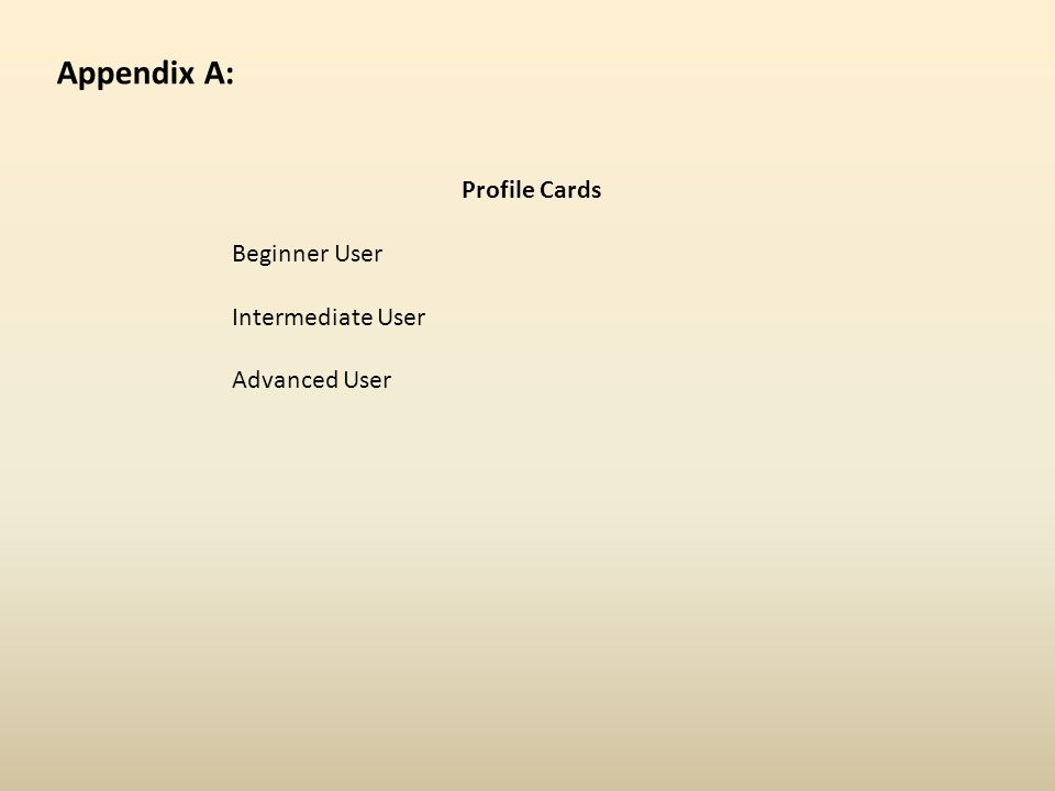 Profile Cards Beginner User Intermediate User Advanced User Appendix A: